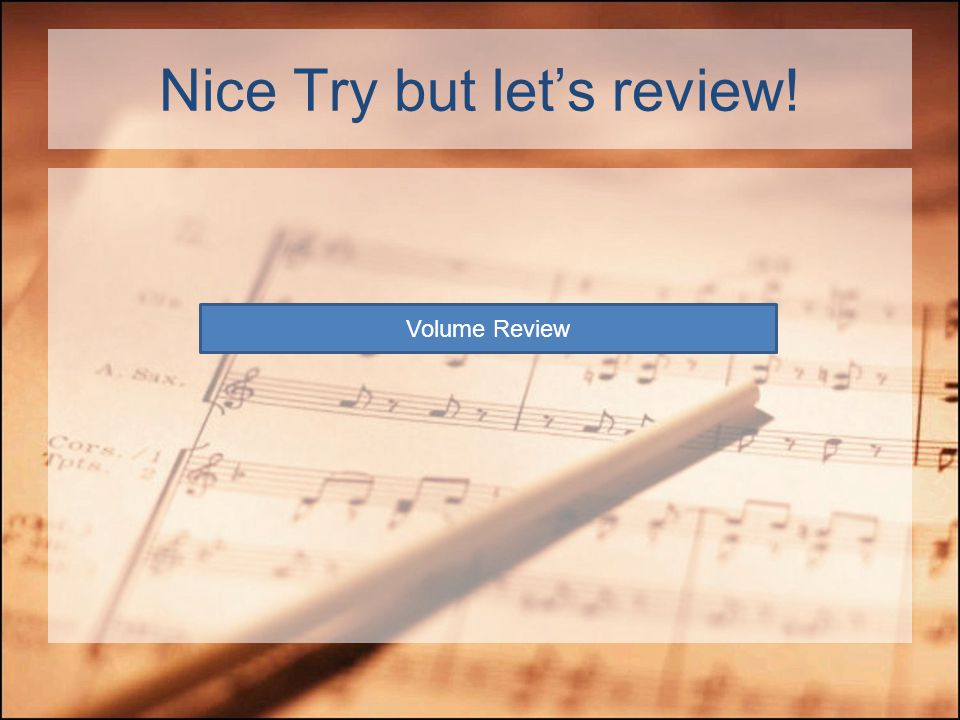 Great Job.You finished the Sound Review. Click below to go onto the next study guide.