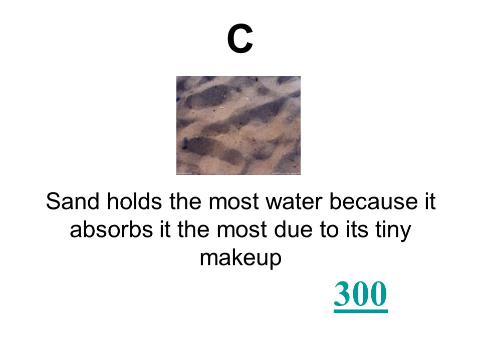 Which type of earth material is most likely to hold the most water AB CD