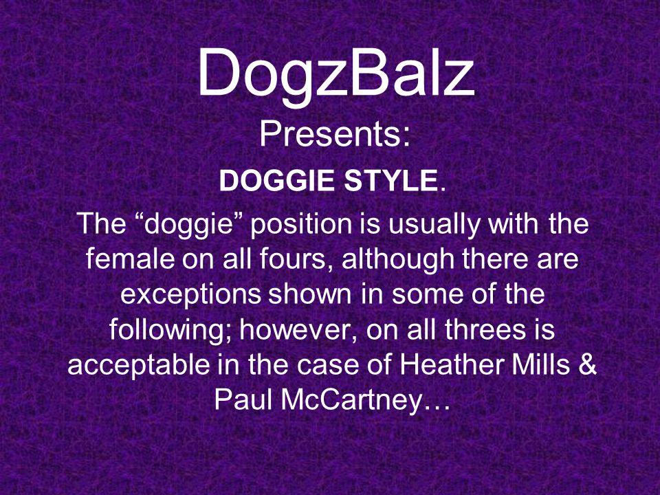DogzBalz Presents: DOGGIE STYLE.