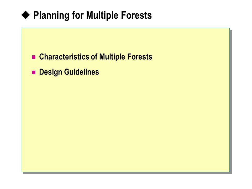  Planning for Multiple Forests Characteristics of Multiple Forests Design Guidelines