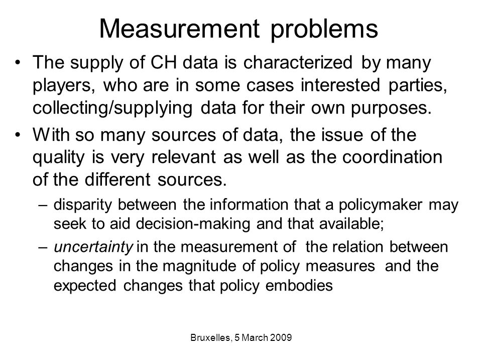 Bruxelles, 5 March 2009 The supply of CH data is characterized by many players, who are in some cases interested parties, collecting/supplying data for their own purposes.