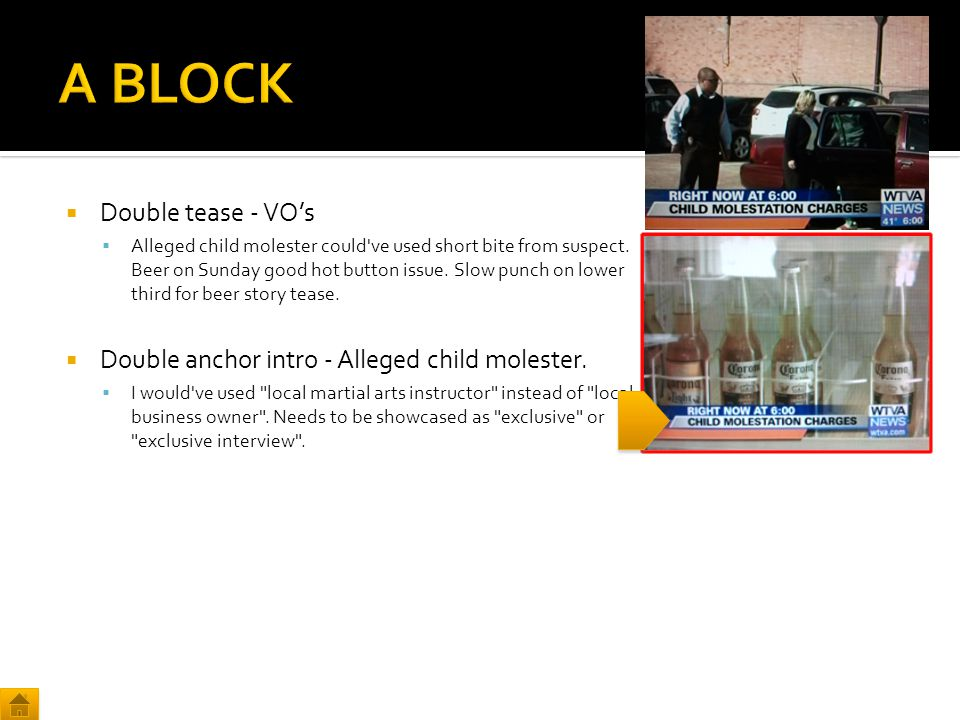  Double tease - VO's  Alleged child molester could ve used short bite from suspect.