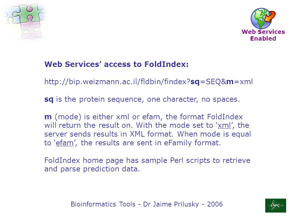 Bioinformatics Tools - Dr Jaime Prilusky - 2006 BestPrimers BestPrimers© provides a simple interface for primers calculation, with FoldIndex© support.