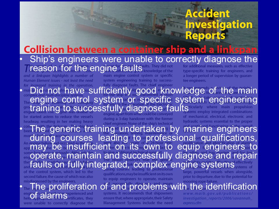 Ship's engineers were unable to correctly diagnose the reason for the engine faults Did not have sufficiently good knowledge of the main engine contro