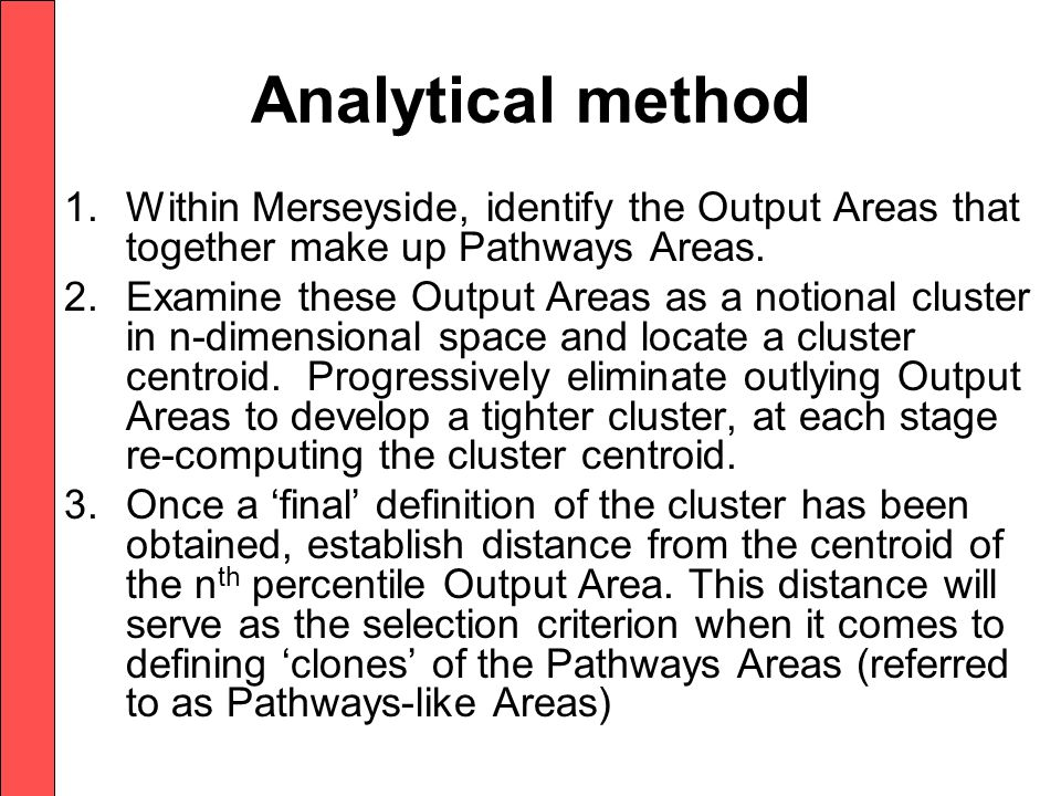 Analytical method 1.Within Merseyside, identify the Output Areas that together make up Pathways Areas.