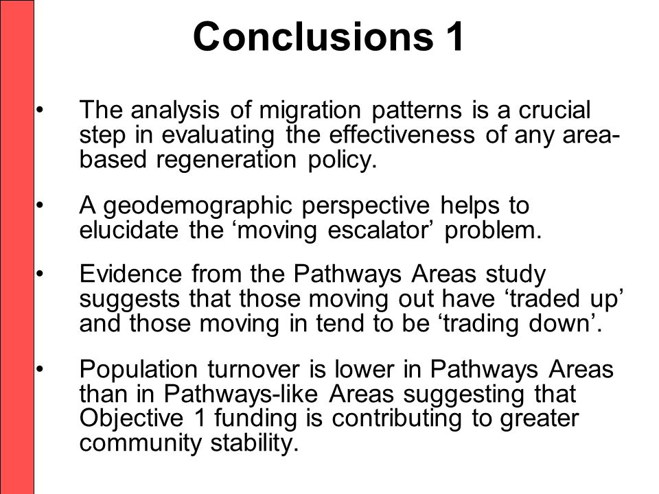 Conclusions 1 The analysis of migration patterns is a crucial step in evaluating the effectiveness of any area- based regeneration policy.