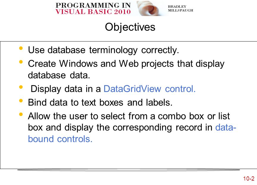 10-2 Objectives Use database terminology correctly.