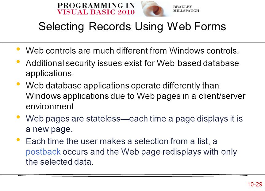 10-29 Selecting Records Using Web Forms Web controls are much different from Windows controls.