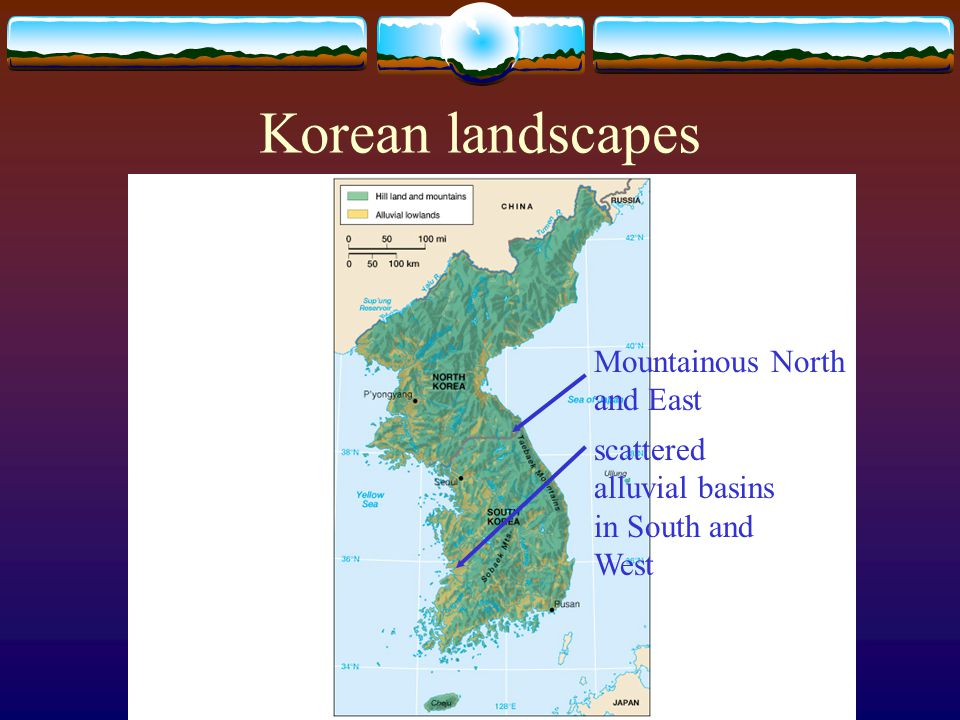 Korean landscapes Mountainous North and East scattered alluvial basins in South and West