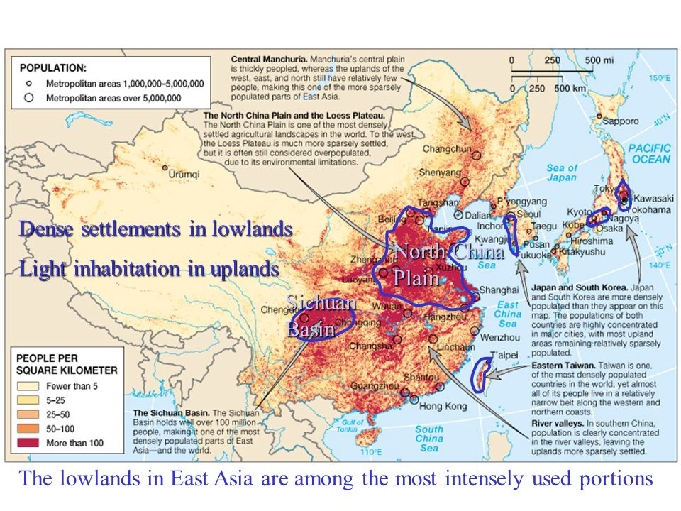 The lowlands in East Asia are among the most intensely used portions Dense settlements in lowlands Light inhabitation in uplands North China Plain Sichuan Basin