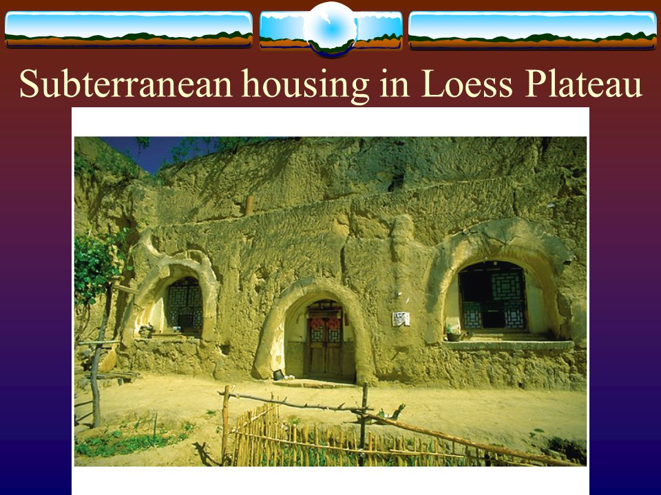 Subterranean housing in Loess Plateau