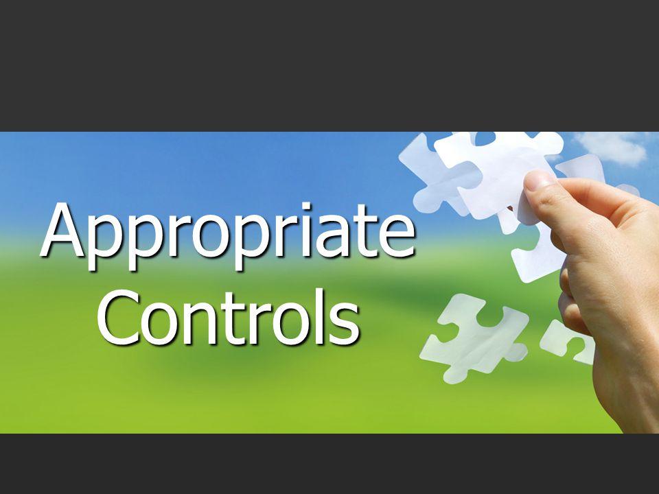 Appropriate Controls