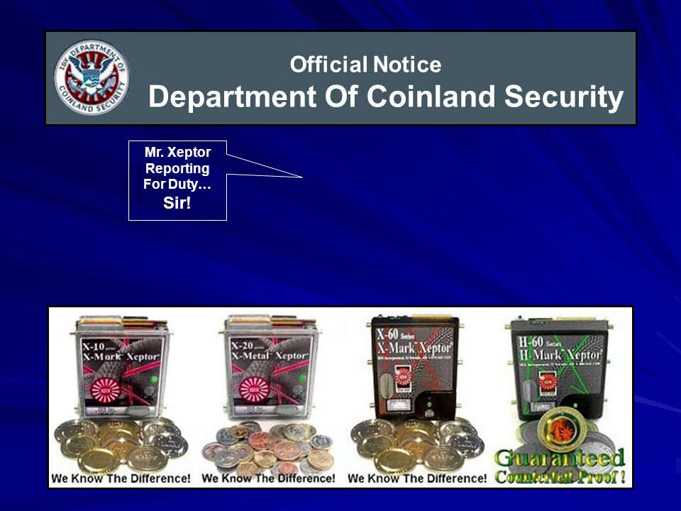 Official Notice. Department Of Coinland Security Mr. Xeptor Reporting For Duty… Sir!