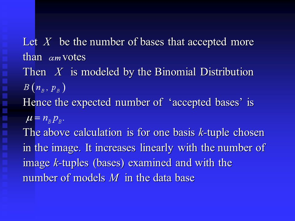 Let X be the number of bases that accepted more than votes Then X is modeled by the Binomial Distribution Hence the expected number of 'accepted bases' is The above calculation is for one basis k-tuple chosen in the image.