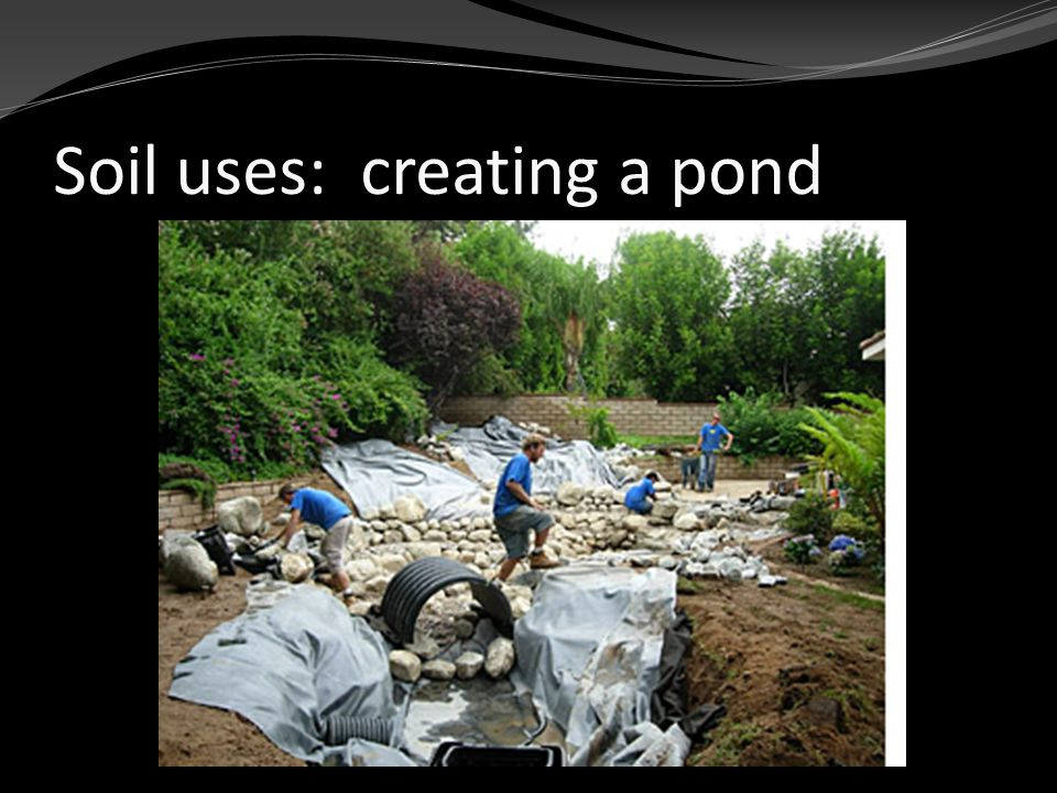 Soil uses: creating a pond