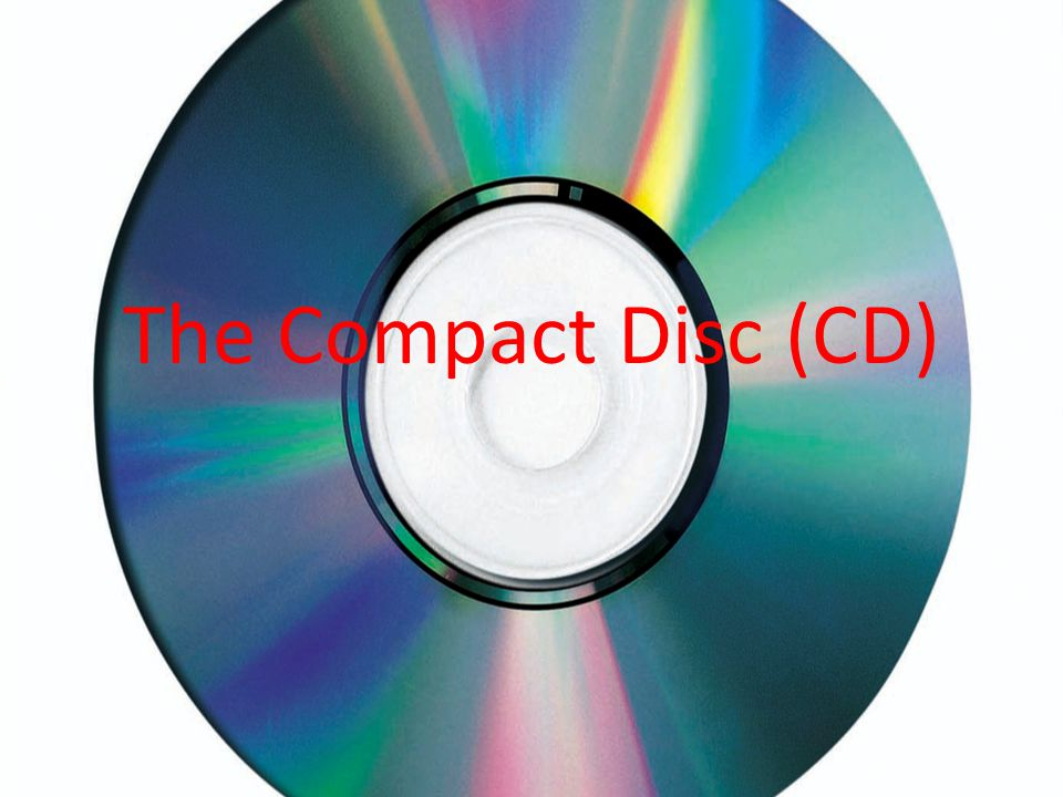 The Compact Disc (CD)