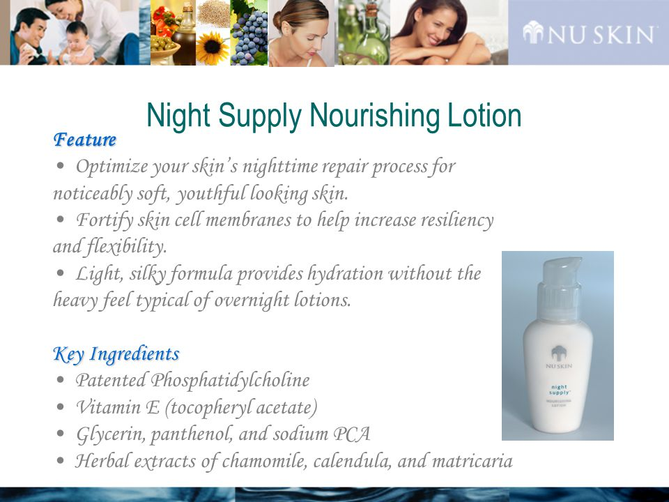 Feature Optimize your skin's nighttime repair process for noticeably soft, youthful looking skin.