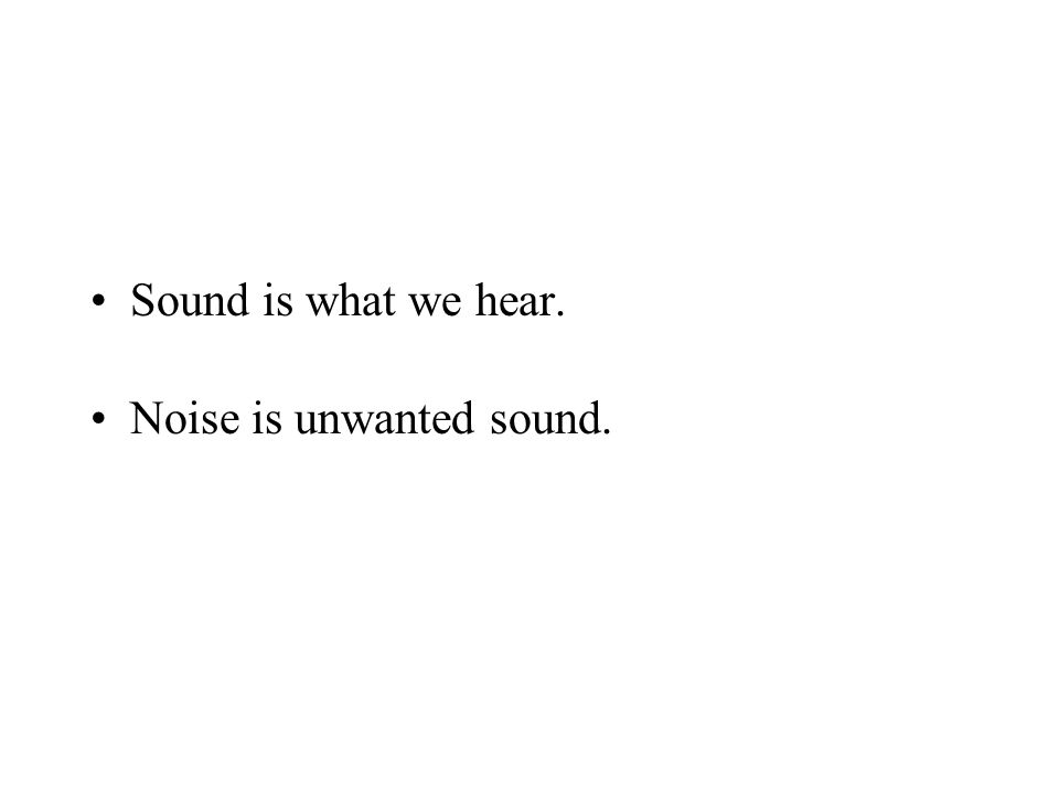 What are sound and noise?