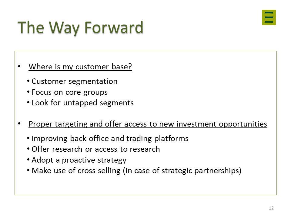 The Way Forward Where is my customer base.
