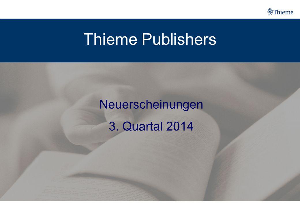Thieme Publishers Neuerscheinungen 3. Quartal 2014