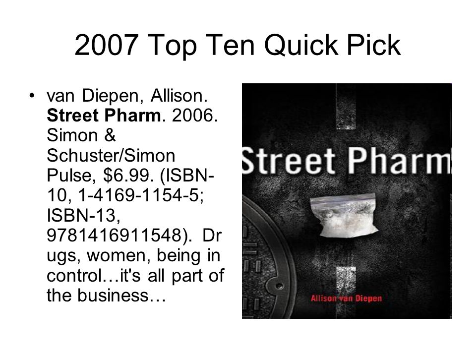 2007 Top Ten Quick Pick van Diepen, Allison. Street Pharm.