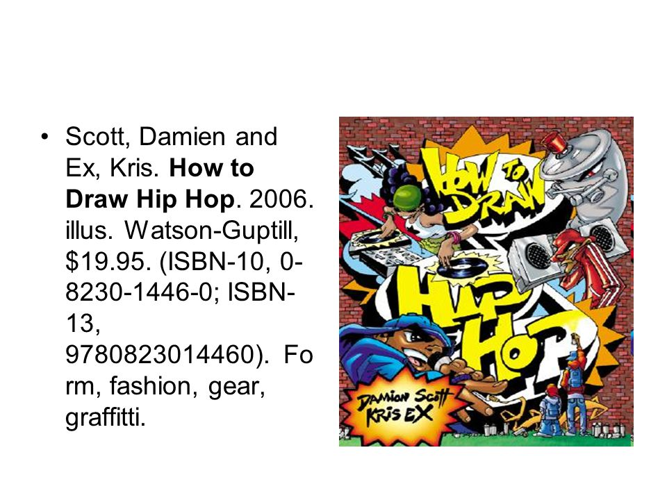 Scott, Damien and Ex, Kris. How to Draw Hip Hop. 2006.