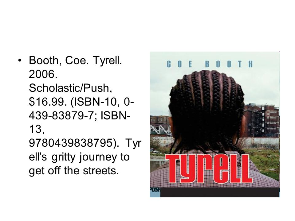 Booth, Coe. Tyrell. 2006. Scholastic/Push, $16.99.