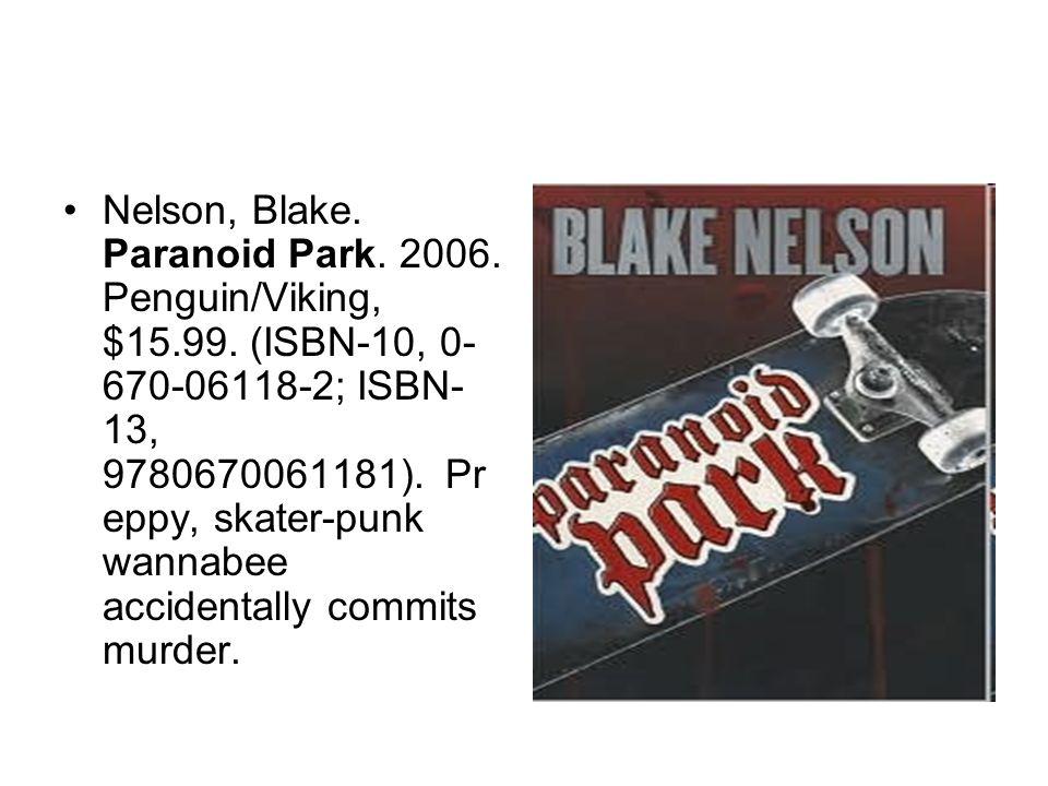 Nelson, Blake. Paranoid Park. 2006. Penguin/Viking, $15.99.