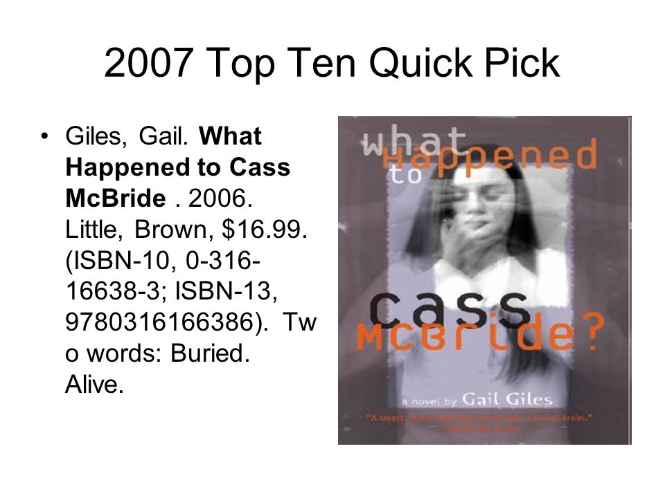 2007 Top Ten Quick Pick Giles, Gail. What Happened to Cass McBride.