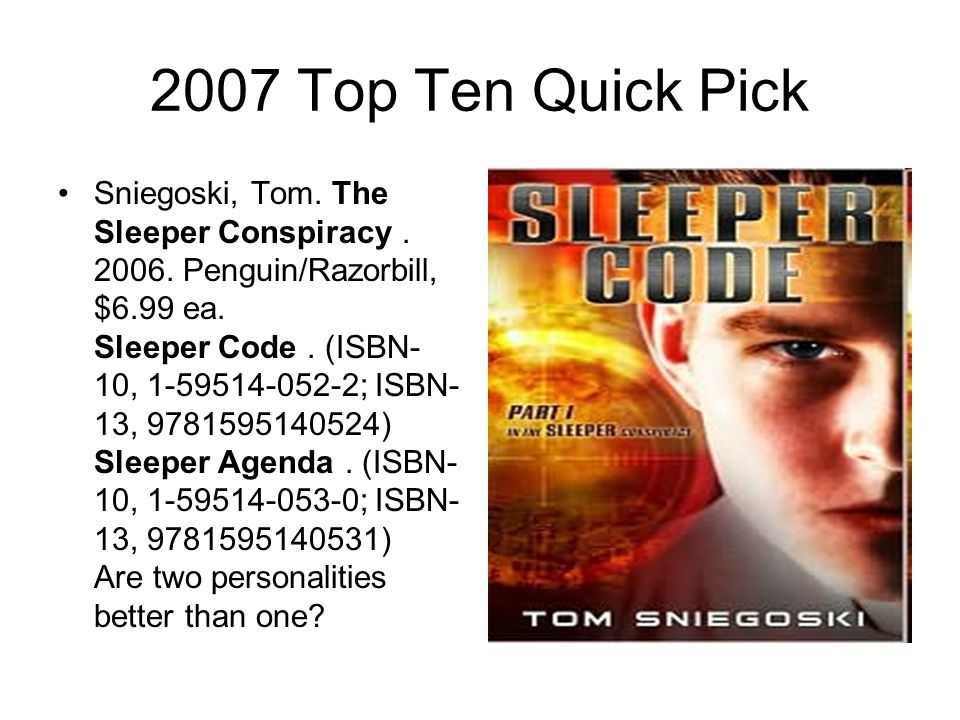 2007 Top Ten Quick Pick Sniegoski, Tom. The Sleeper Conspiracy.