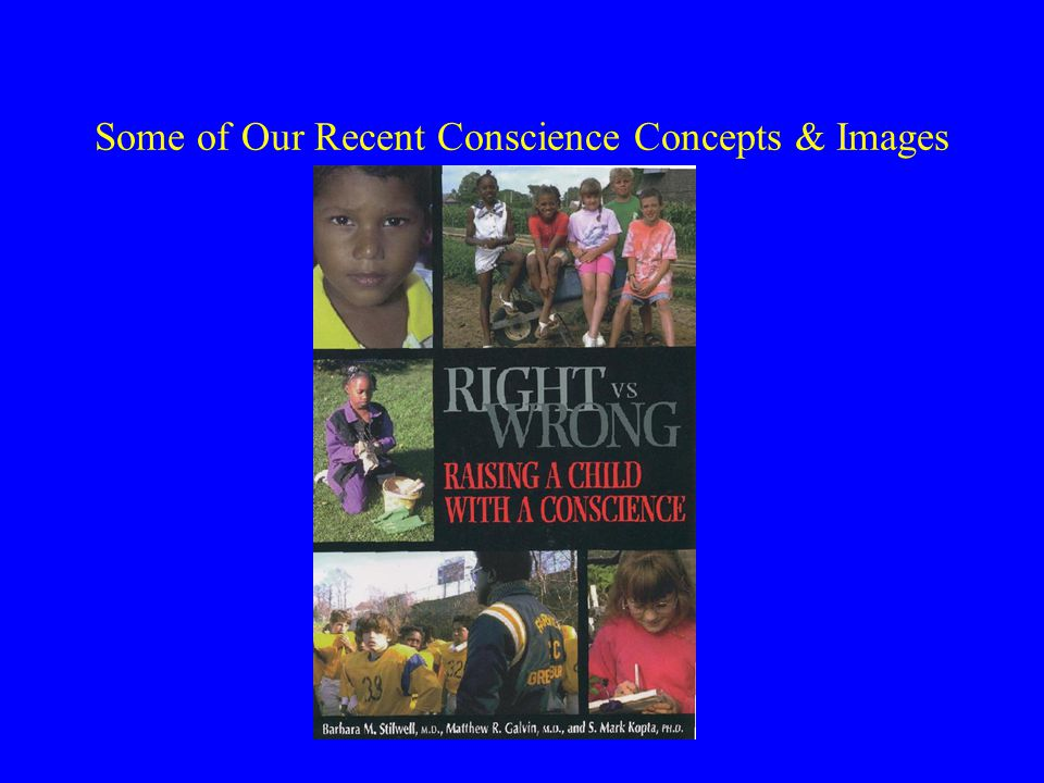 Some of Our Recent Conscience Concepts & Images