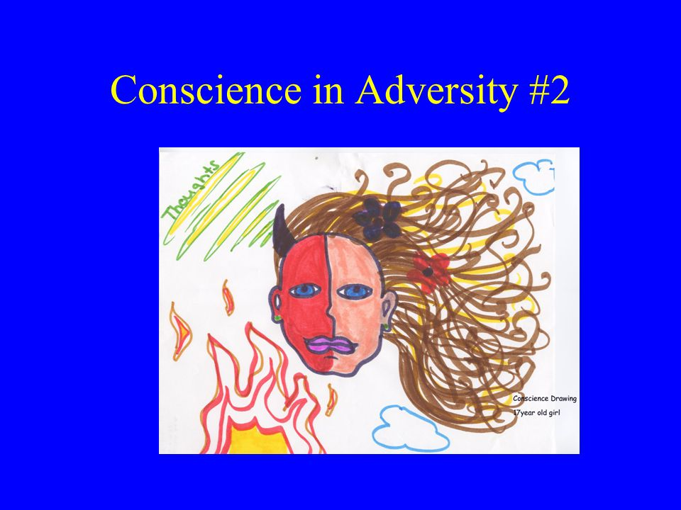 Conscience in Adversity #2