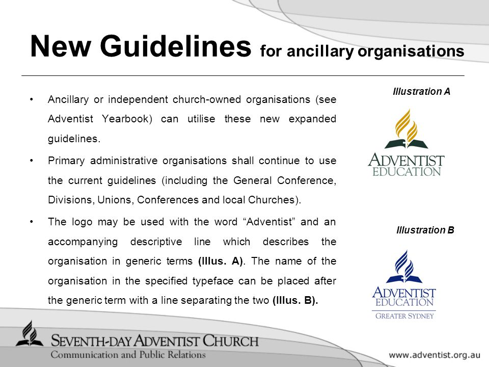 New Guidelines for ancillary organisations Ancillary or independent church-owned organisations (see Adventist Yearbook) can utilise these new expanded guidelines.