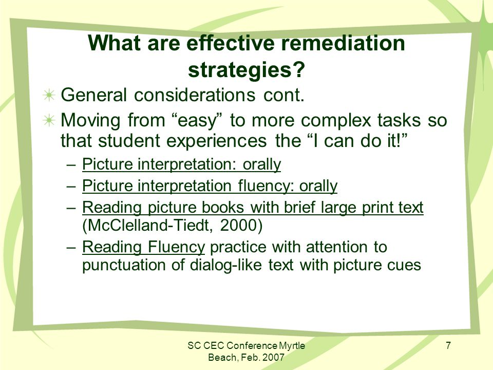 SC CEC Conference Myrtle Beach, Feb. 2007 7 What are effective remediation strategies.