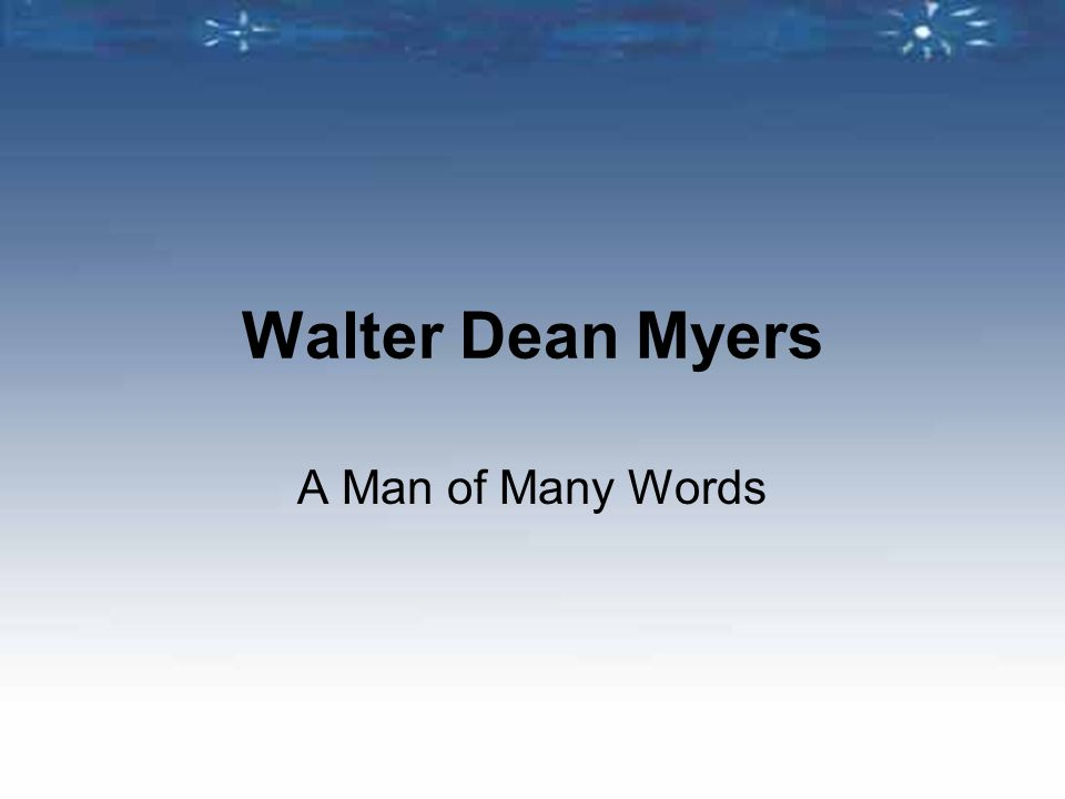 Walter Dean Myers A Man of Many Words