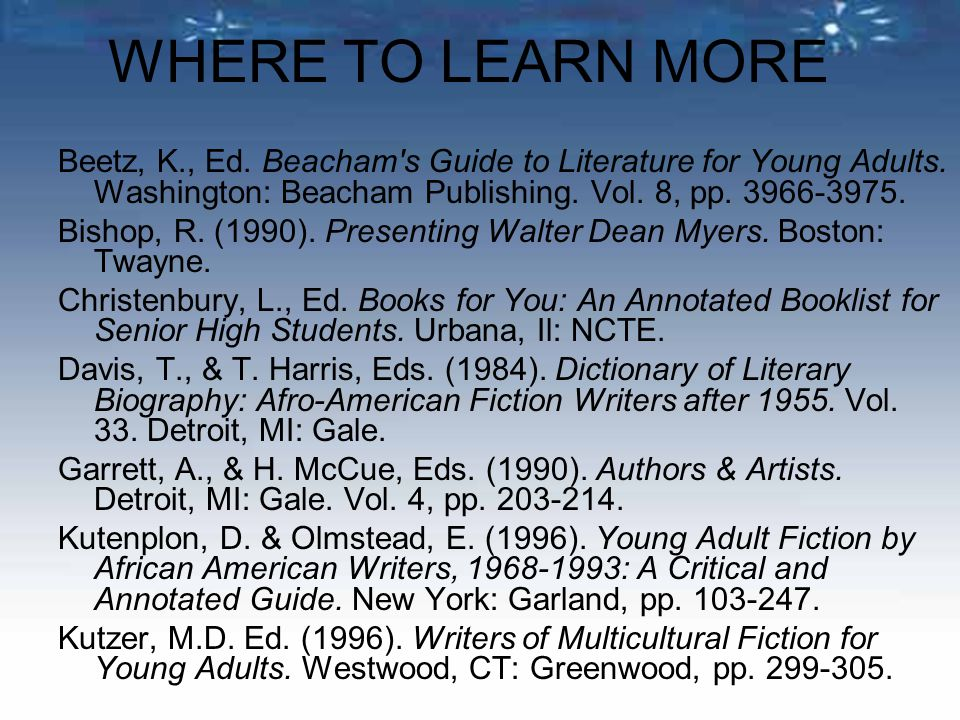 WHERE TO LEARN MORE Beetz, K., Ed. Beacham s Guide to Literature for Young Adults.
