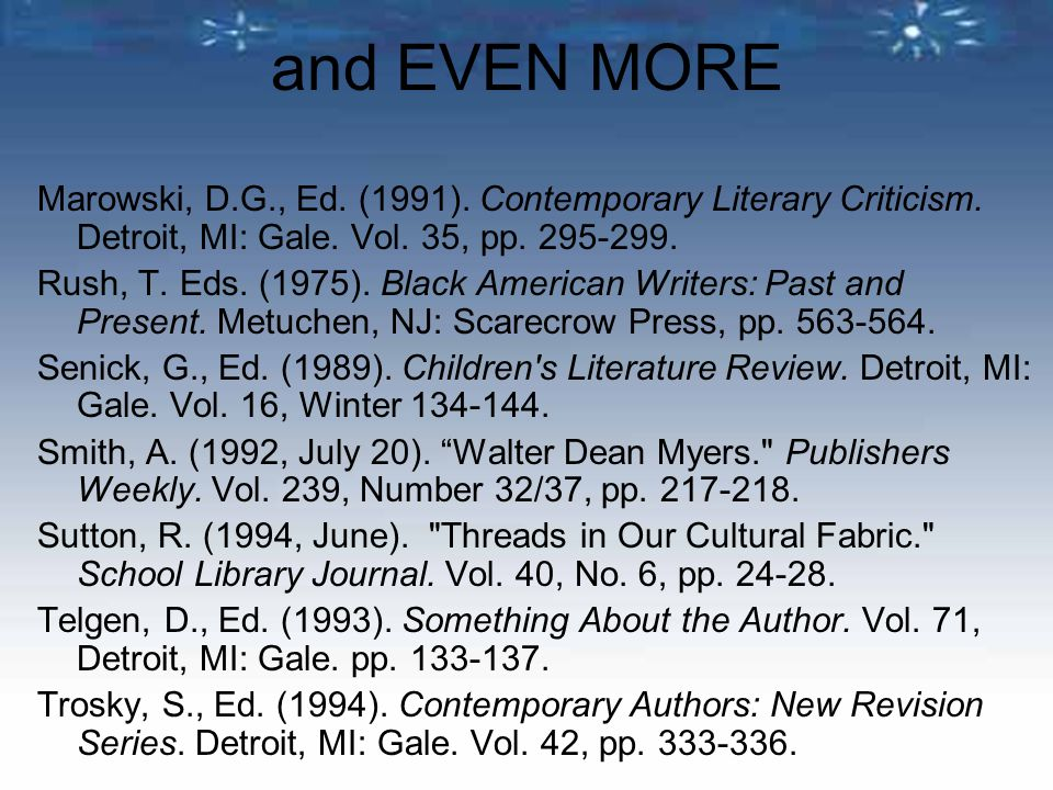 and EVEN MORE Marowski, D.G., Ed. (1991). Contemporary Literary Criticism.