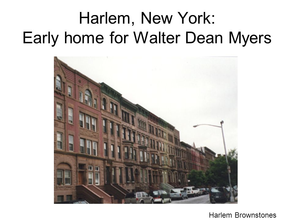 Harlem, New York: Early home for Walter Dean Myers Harlem Brownstones