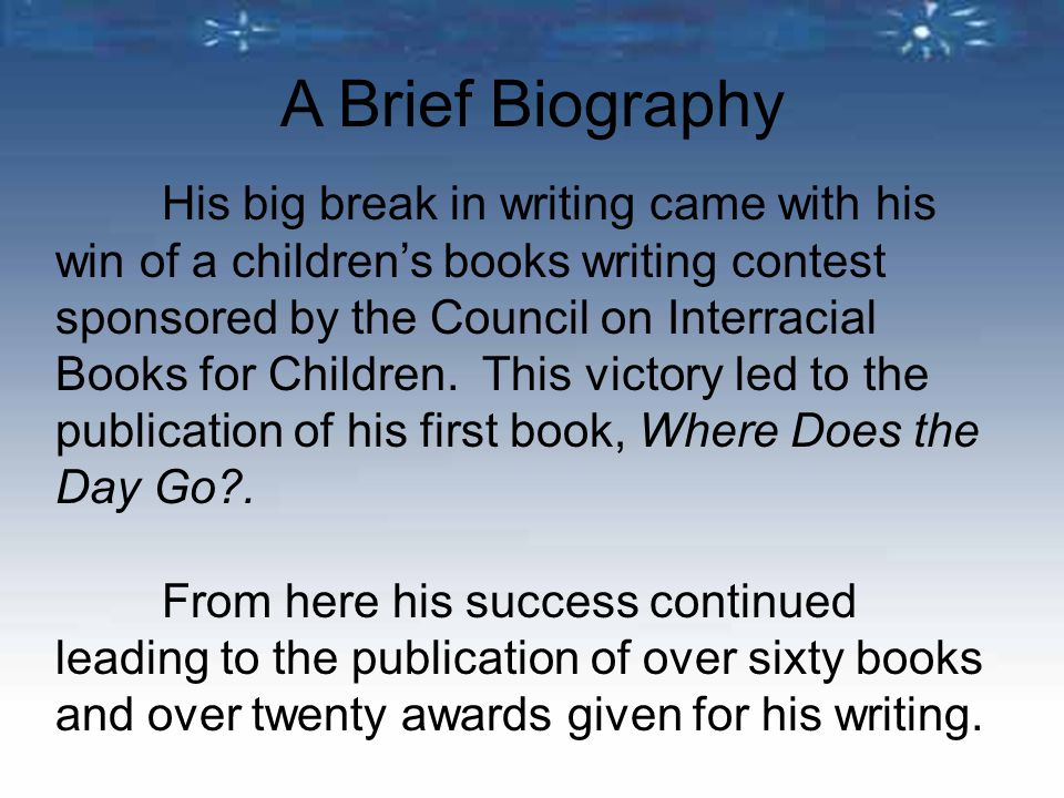 His big break in writing came with his win of a children's books writing contest sponsored by the Council on Interracial Books for Children.