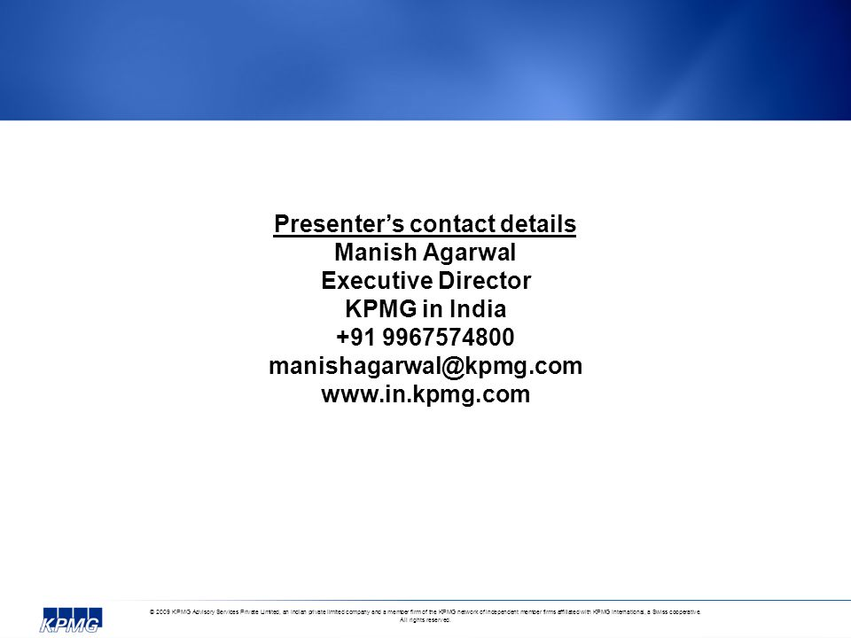 © 2009 KPMG Advisory Services Private Limited, an Indian private limited company and a member firm of the KPMG network of independent member firms affiliated with KPMG International, a Swiss cooperative.