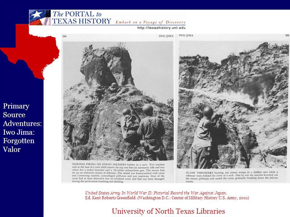 University of North Texas Libraries Primary Source Adventures: Iwo Jima: Forgotten Valor United States Army In World War II: Pictorial Record the War Against Japan.