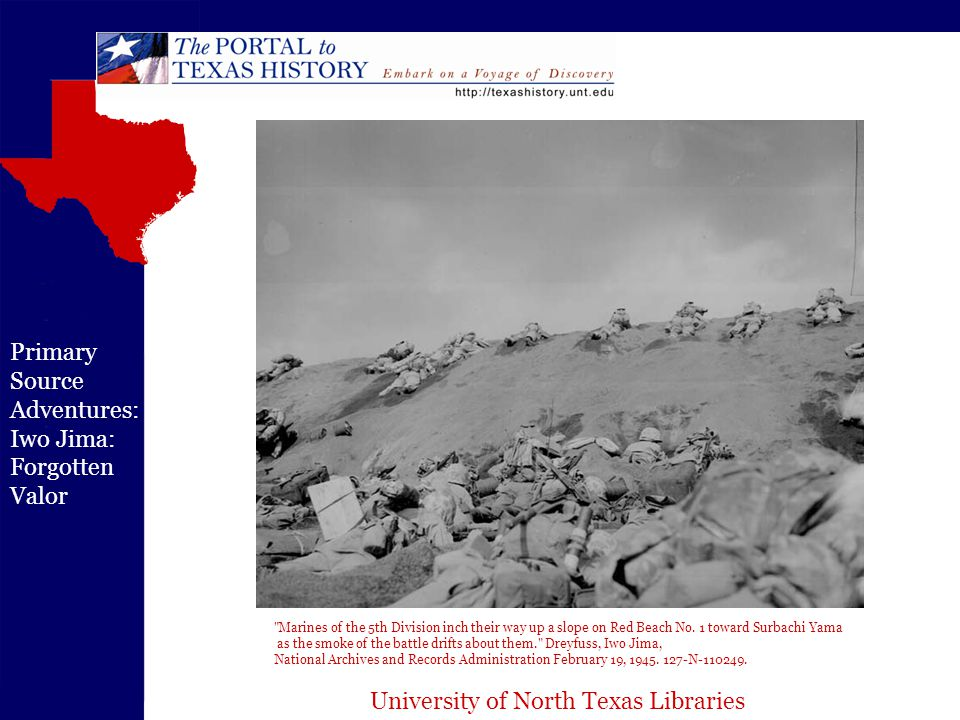 University of North Texas Libraries Primary Source Adventures: Iwo Jima: Forgotten Valor Marines of the 5th Division inch their way up a slope on Red Beach No.