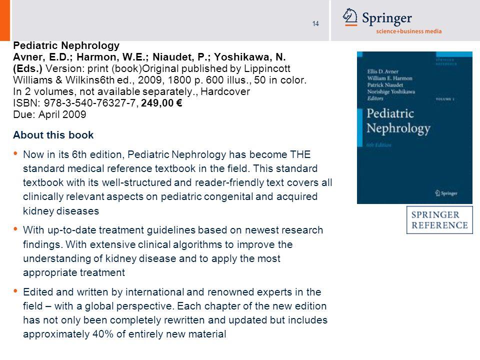 14 Pediatric Nephrology Avner, E.D.; Harmon, W.E.; Niaudet, P.; Yoshikawa, N.
