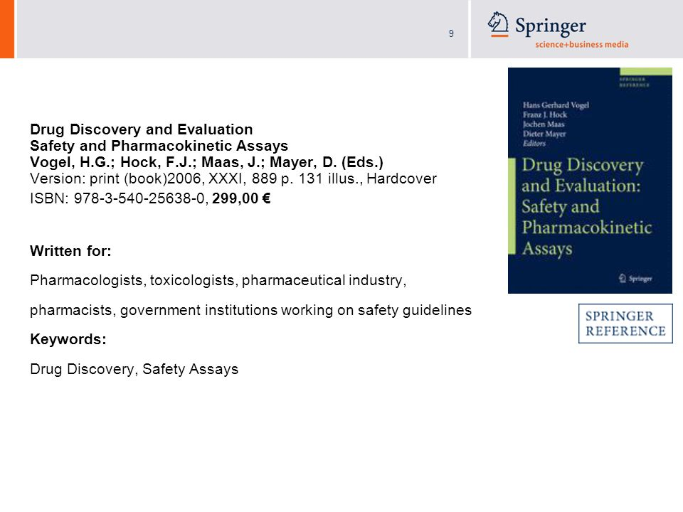9 Drug Discovery and Evaluation Safety and Pharmacokinetic Assays Vogel, H.G.; Hock, F.J.; Maas, J.; Mayer, D.