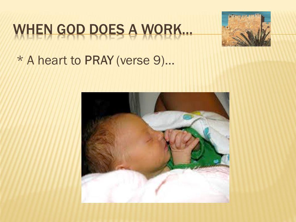 * A heart to PRAY (verse 9)…