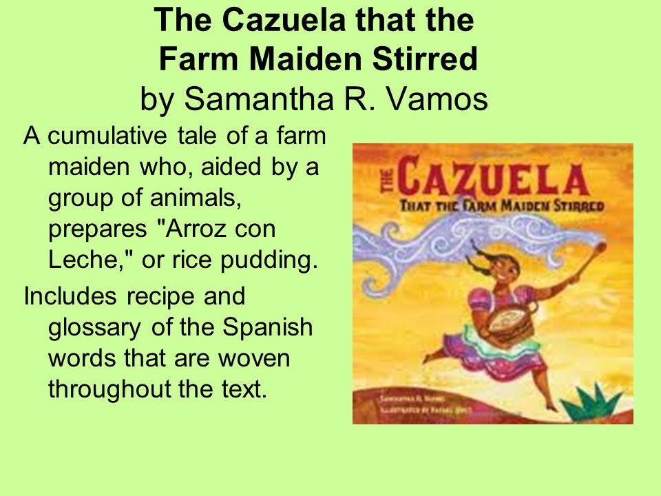 The Cazuela that the Farm Maiden Stirred by Samantha R.
