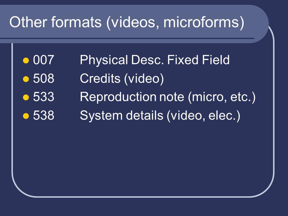 Other formats (videos, microforms) 007Physical Desc.