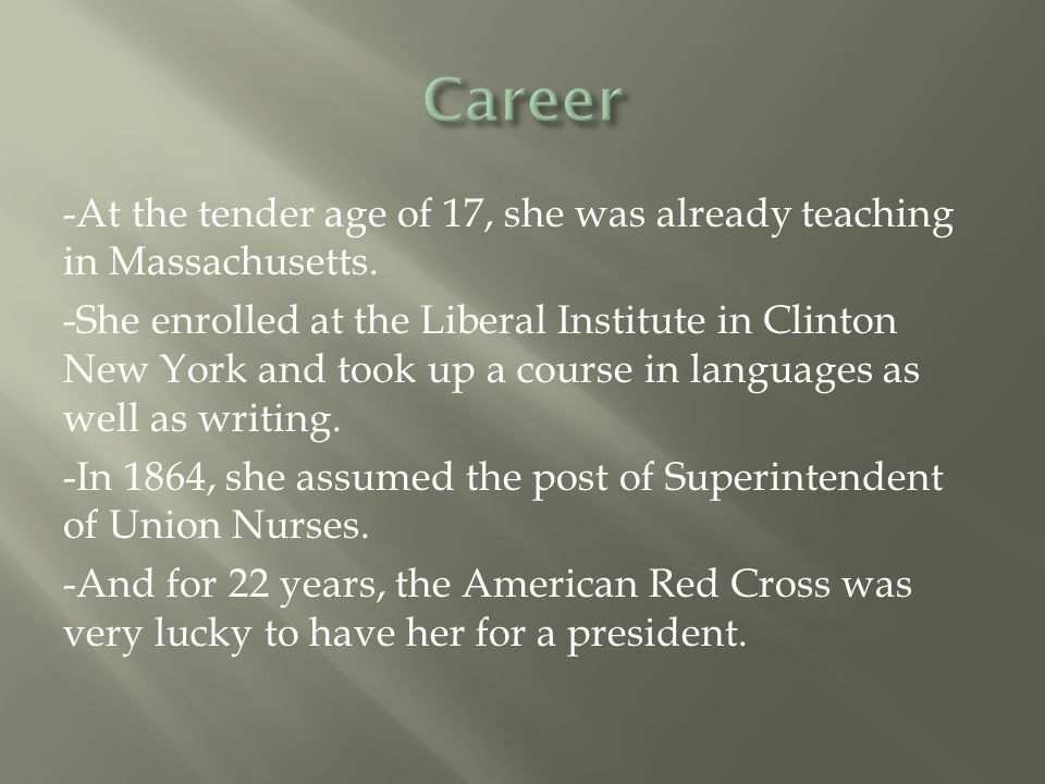 -At the tender age of 17, she was already teaching in Massachusetts.