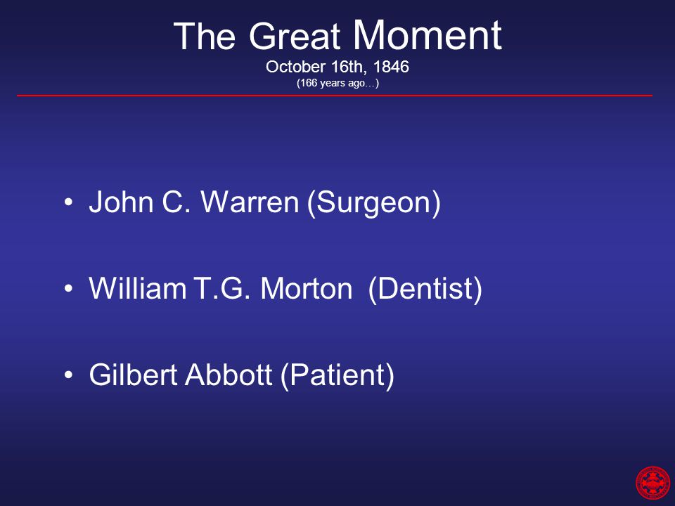 The Great Moment John C. Warren (Surgeon) William T.G.