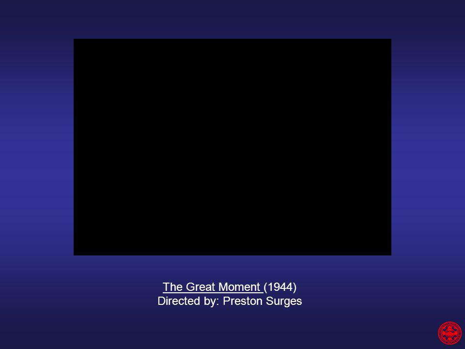 The Great Moment (1944) Directed by: Preston Surges